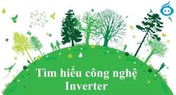 Khái niệm công nghệ Inverter và có nên mua thiết bị có Inverter
